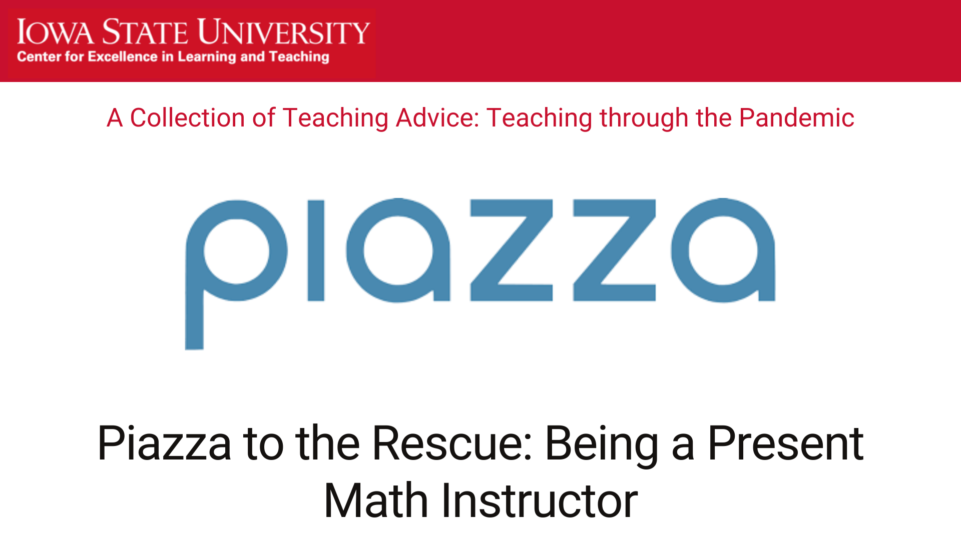 Piazza to the rescue: Being a present Math instructor