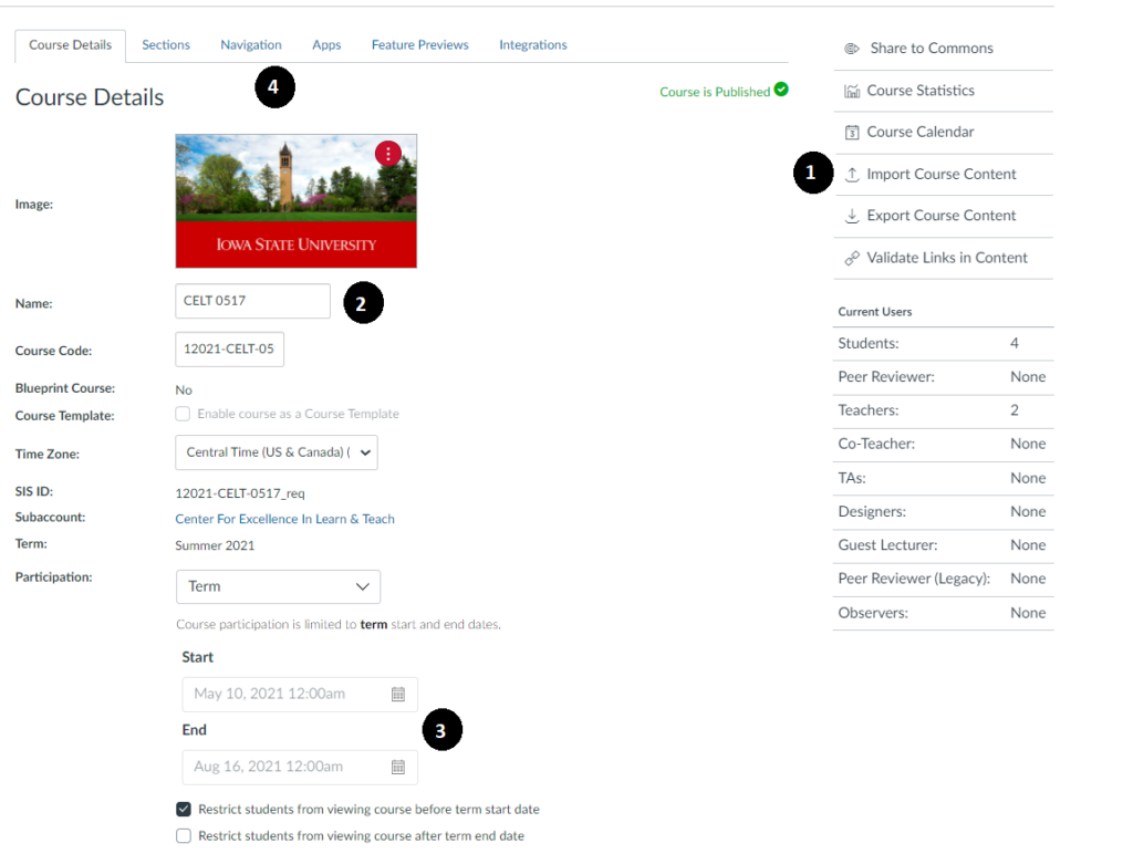 This provides a back-end look at Canvas course set up. It shows the firs step of the navigation pane in the upper right hand corner, the course name, the course start-end dates mid-page and then highlights the navigation bar at the top of the page