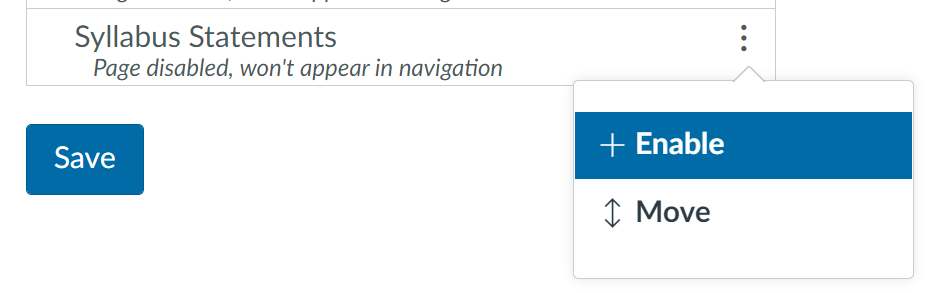 This is the example screen to enable or move the Syllabus Statements in Canvas. It features a pop-out navigation box with Enable highlighted in blue.